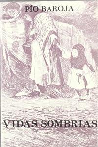 Vidas sombrias: Amazon.es: Pio Baroja: Libros
