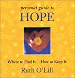 img - for A Personal Guide to Hope: Where to Find It, How To Keep It by Ruth O'Lill (2003-10-03) book / textbook / text book