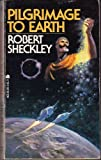 Pilgrimage to earth (0441663850) by Sheckley, Robert