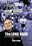 The Long Road: One Man's Epic Journey Through the World of Speedway, Sport and Showbusiness