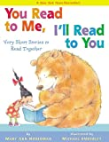 You Read to Me, I'll Read to You: Very Short Stories to Read Together (0316013161) by Hoberman, Mary Ann