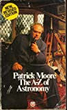 The A-Z of astronomy (0006354726) by PATRICK MOORE