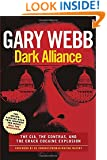 Dark Alliance: Movie Tie-In Edition: The CIA, the Contras, and the Cocaine Explosion