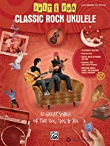 Just for Fun -- Classic Rock Ukulele: 12 Great Songs of the '60s, '70s & '80s