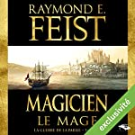 Magicien: Le Mage (La Guerre de la Faille 2) | Raymond E. Feist