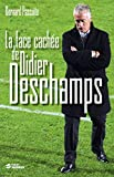 La face cach�e de Didier Deschamps