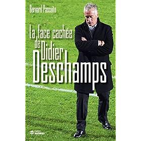 La face cach�e de Didier Deschamps