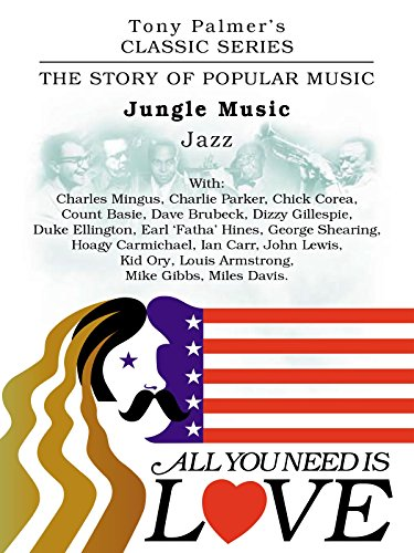 tony-palmers-classic-series-all-you-need-is-love-jungle-music-jazz-ov