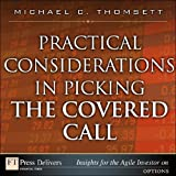 img - for Practical Considerations in Picking the Covered Call (FT Press Delivers Insights for the Agile Investor) book / textbook / text book