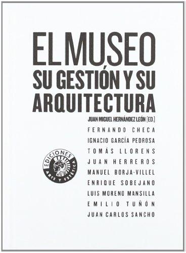 El museo: su gestión y su arquitectura (Arte y estética)