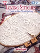 Loving Stitches: A Guide to Fine Hand…