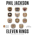 Eleven Rings: The Soul of Success Hörbuch von Phil Jackson, Hugh Delehanty Gesprochen von: Matt Walton
