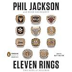 Eleven Rings: The Soul of Success | Phil Jackson,Hugh Delehanty