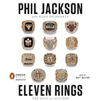 Eleven Rings: The Soul of Success (       UNABRIDGED) by Phil Jackson, Hugh Delehanty Narrated by Matt Walton
