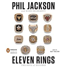 Eleven Rings: The Soul of Success Audiobook by Phil Jackson, Hugh Delehanty Narrated by Matt Walton