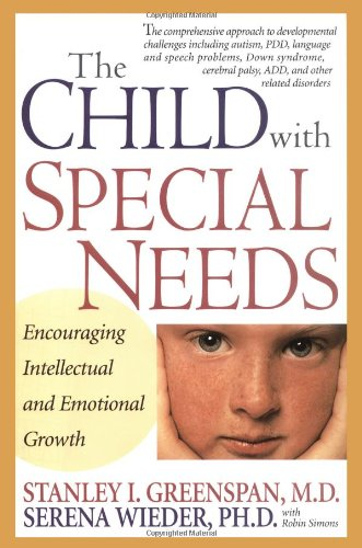 The Child With Special Needs: Encouraging Intellectual and Emotional Growth (A Merloyd Lawrence Book)