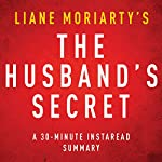 The Husband's Secret by Liane Moriarty - A 30-Minute Summary |  Instaread Summaries