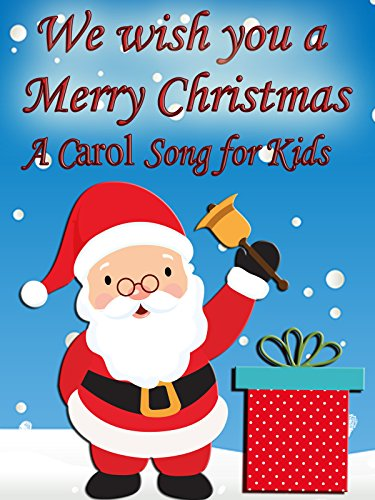 We Wish You a Merry Christmas- Songs for Kids