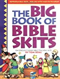 img - for Big Book of Bible Skits: 104 Seriously funny Bible story and Bible topic skits for upper elementary or older; useful for camp, youth group, midweek, anytime (Big Books) book / textbook / text book