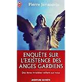 Enqu�te sur l'existence des anges gardienspar Pierre Jovanovic