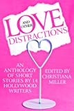 img - for Love and Other Distractions (Short Story Anthology by 14 Hollywood Writers) book / textbook / text book