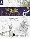 The Magic Of Drawing: Bring Your Vision to Life on the Page