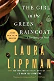 The Girl in the Green Raincoat: A Tess Monaghan Novel (006193836X) by Lippman, Laura