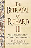 img - for The Betrayal of Richard III: An Introduction to the Controversy book / textbook / text book