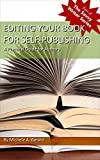 Editing Your Book for Self-Publishing: A Practical Guide for Authors (The Savvy Writer Series 1)