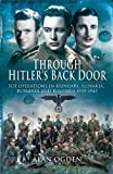 THROUGH HITLERS BACK DOOR: SOE Operations in Hungary, Slovakia, Romania and Bulgaria 1939-1945