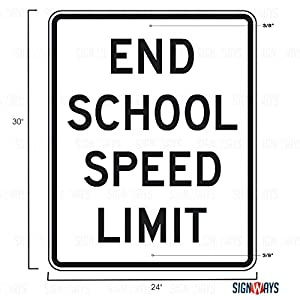 End School Zone Limit Sign, School Signs, S5-3, 3M Diamond Grade Reflective, 24