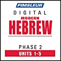 Hebrew Phase 2, Unit 01-05: Learn to Speak and Understand Hebrew with Pimsleur Language Programs Audiobook by  Pimsleur Narrated by  Pimsleur