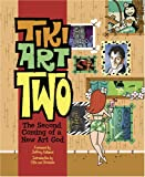 img - for Tiki Art Two: The Second Coming of a New Art God book / textbook / text book
