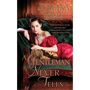A Gentleman Never Tells by Juliana Grey