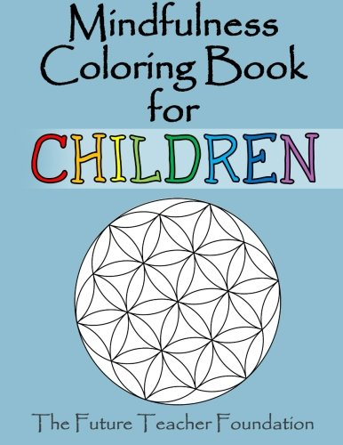 Mindfulness Coloring Book for Children: A Fantastic Introduction to Mindfulness for Children (Kid Coloring Book compare prices)