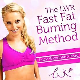 The LWR Fast Fat Burning Method