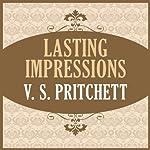 Lasting Impressions | V. S. Pritchett