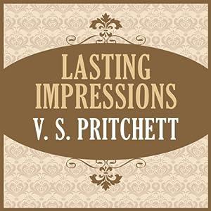 Lasting Impressions | [V. S. Pritchett]