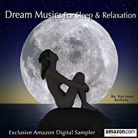 Dream Music: For Sleep & Relaxation (Exclusive Amazon Digital Sampler)