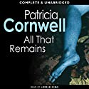 All That Remains: A Kay Scarpetta Mystery, Book 3 (       UNABRIDGED) by Patricia Cornwell Narrated by Lorelei King