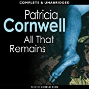 All That Remains: A Kay Scarpetta Mystery, Book 3 | Patricia Cornwell