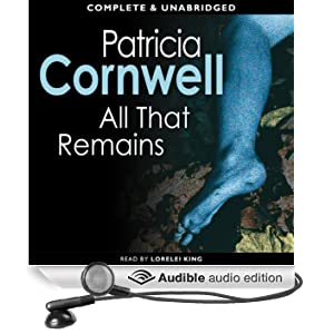 All That Remains: A Kay Scarpetta Mystery, Book 3 (Unabridged)