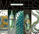 Masters: Glass Beads: Major Works by...