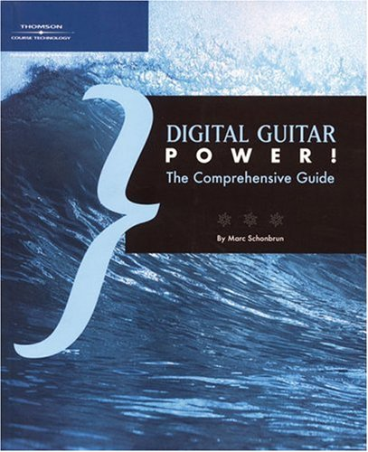 Digital Guitar Power!: The Comprehensive Guide