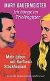 Ich hänge im Triolengitter: Mein Leben mit Karlheinz Stockhausen