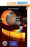Astronomical Spectroscopy for Amateurs (The Patrick Moore Practical Astronomy Series)