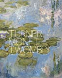 img - for Turner Monet Twombly: Later Paintings (Moderna Museet Exhibition Catalogue) book / textbook / text book
