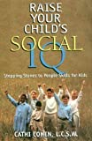 img - for Raise Your Child's Social IQ: Stepping Stones to People Skills for Kids by Cohen, Cathi (2000) book / textbook / text book