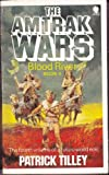 Blood River (The Amtrack Wars Book Four) (0747400008) by Patrick Tilley