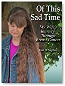 Of This Sad Time: My Wife's Journey Through Breast Cancer